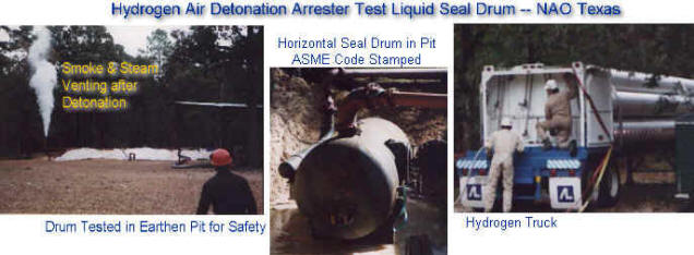 Detonation Arrester Water Seal Test -- Hydrogen / Air Mixture -- Seal Drum 6' Diameter by 18' Long ASME CODE